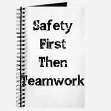 Safety First Then Teamwork Journal