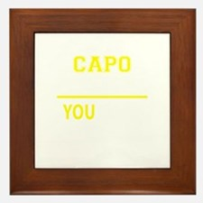 CAPO thing, you wouldn't understand! Framed Tile