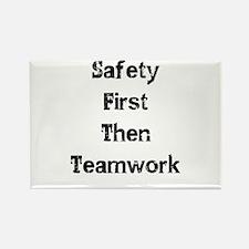 Safety First Then Teamwork Magnets