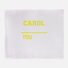 CAROL thing, you wouldn't understand Throw Blanket
