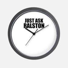 Just ask RALSTON Wall Clock