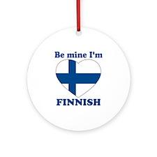 Be Mine I'm Finnish Ornament (Round)