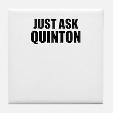 Just ask QUINTON Tile Coaster