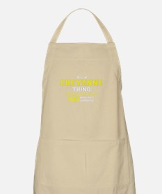 CHEYENNE thing, you wouldn't understand! Apron