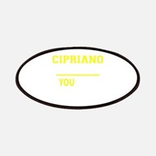 CIPRIANO thing, you wouldn't understand! Patch