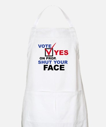 Vote Yes on Prop. Shut Your F BBQ Apron