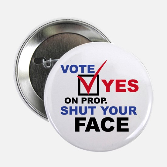 Vote Yes on Prop. Shut Your F Button