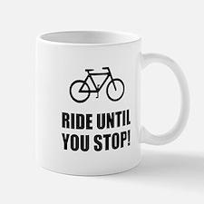 Bike Ride Until Stop Mugs