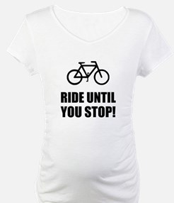 Bike Ride Until Stop Shirt