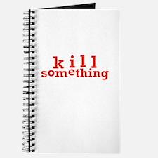 Kill Something Journal