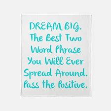 DREAM BIG Pass the Positive Throw Blanket