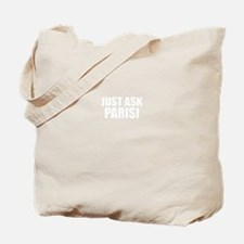 Just ask PARISI Tote Bag