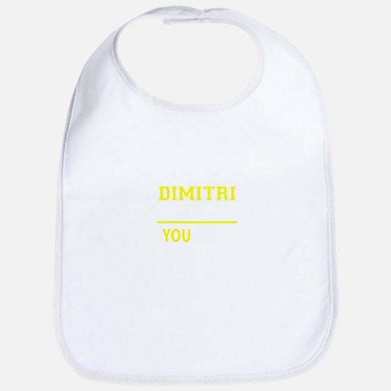 DIMITRI thing, you wouldn't understand! Bib