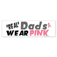 """Real"" Dads Wear Pink 1 Bumper Bumper Sticker"