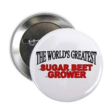 """The World's Greatest Sugar Beet Grower"" Button"