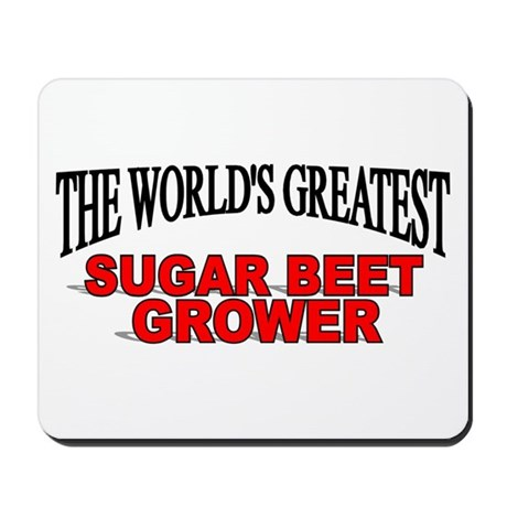 """The World's Greatest Sugar Beet Grower"" Mousepad"