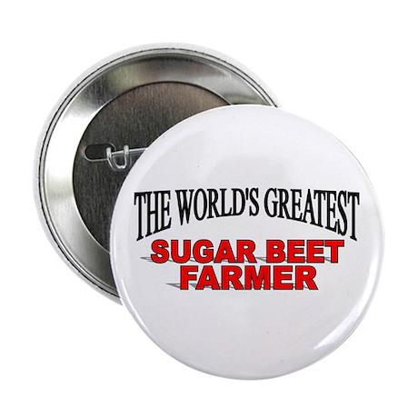 """The World's Greatest Sugar Beet Farmer"" Button"