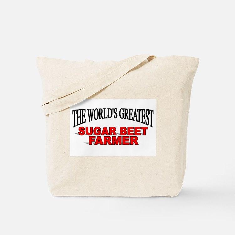 """The World's Greatest Sugar Beet Farmer"" Tote Bag"