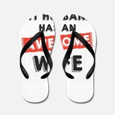 my husband has an awesome wife Flip Flops