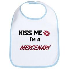 Kiss Me I'm a MERCENARY Bib