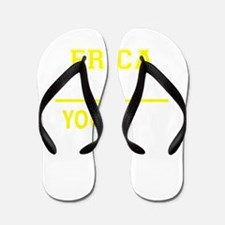 ERICA thing, you wouldn't understand! Flip Flops