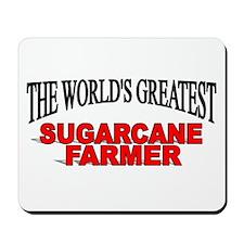"""The World's Greatest Sugarcane Farmer"" Mousepad"