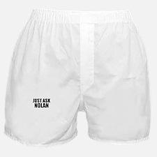 Just ask NOLAN Boxer Shorts