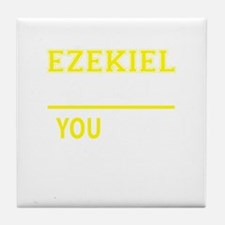 EZEKIEL thing, you wouldn't understan Tile Coaster