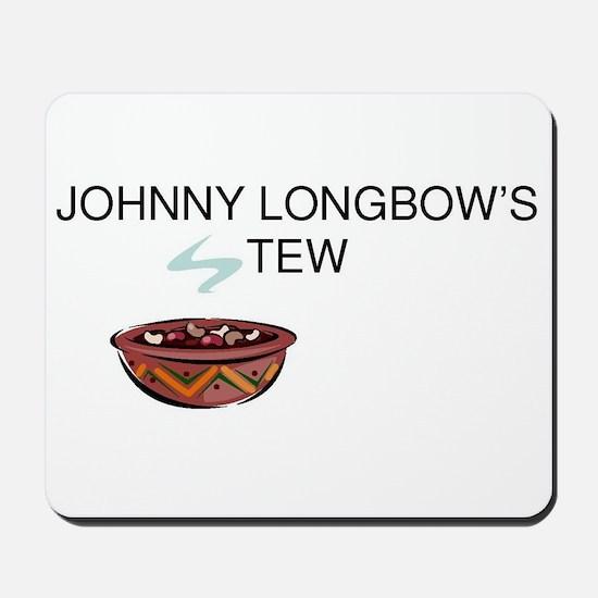 Johnny Longbow's Stew Mousepad