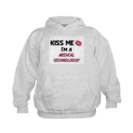 Kiss Me I'm a MEDICAL TECHNOLOGIST Kids Hoodie