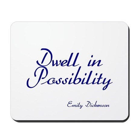 Dwell in Possibility Mousepad
