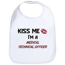 Kiss Me I'm a MEDICAL TECHNICAL OFFICER Bib