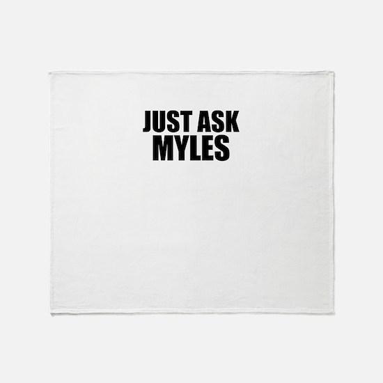 Just ask MYLES Throw Blanket