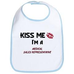 Kiss Me I'm a MEDICAL SALES REPRESENTATIVE Bib