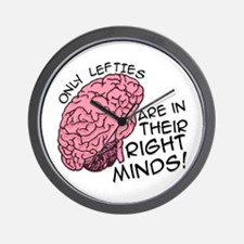 Only Lefties Right Minds Wall Clock