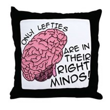 Only Lefties Right Minds Throw Pillow