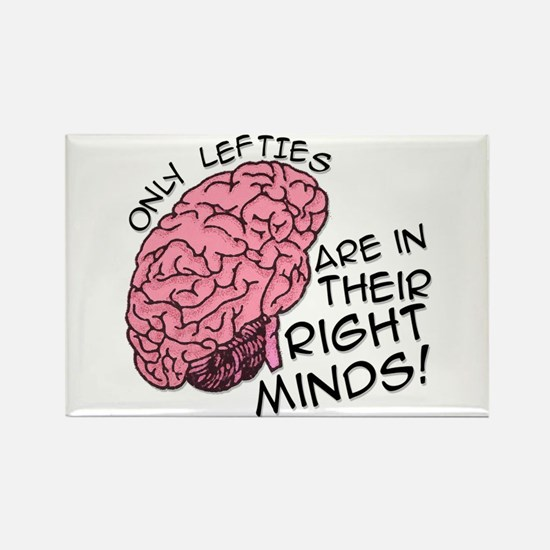 Only Lefties Right Minds Rectangle Magnet