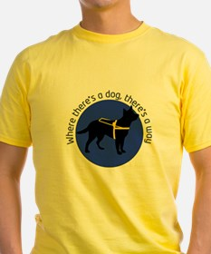 Where there's a dog, there's a way. T-Shirt