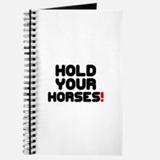 HOLD YOUR HORSES! Journal