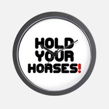 HOLD YOUR HORSES! Wall Clock
