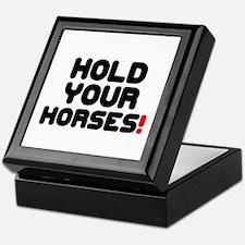 HOLD YOUR HORSES! Keepsake Box
