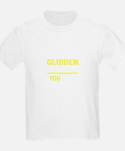 GLIDDEN thing, you wouldn't understand! T-Shirt