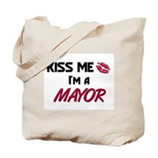 Kiss Me I'm a MAYOR Tote Bag