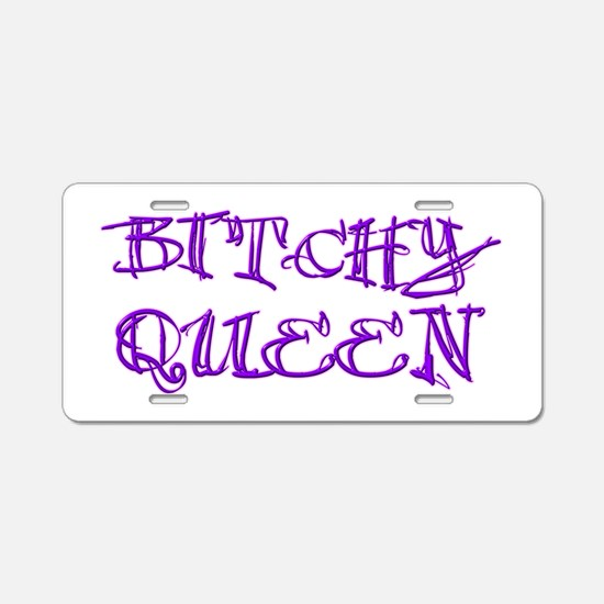 Bitchy Queen Aluminum License Plate