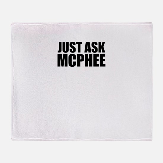 Just ask MCPHEE Throw Blanket