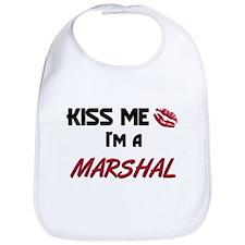 Kiss Me I'm a MARSHAL Bib