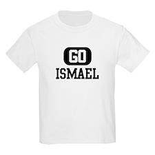 Go ISMAEL T-Shirt