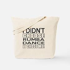 I Did Not Choose Rumba Dance Tote Bag