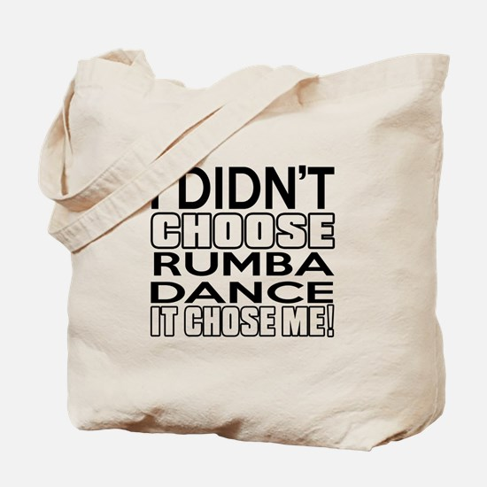 I Did Not Choose Rumba Dance Tote Bag