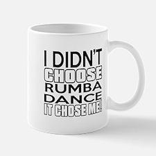 I Did Not Choose Rumba Dance Mug